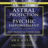 Astral Projection for Psychic Empowerment CD Companion: Past, Present, and Future NOW (The Now Program) by Carl Llewellyn Weschcke (2013-01-08)