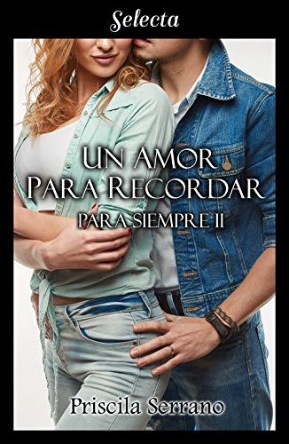 Un amor para recordar (Para siempre 2) de [Serrano, Priscila]