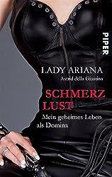 SchmerzLust: Mein geheimes Leben als Domina (German Edition)