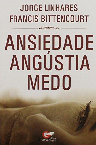 Ansiedade Angústia Medo (Portuguese Edition) por Jorge  Linhares