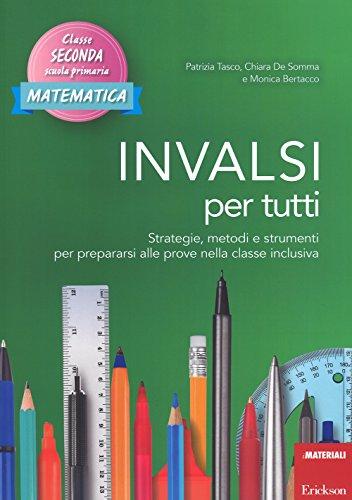 INVALSI per tutti. Strategie, metodi e strumenti per prepararsi alle prove nella classe inclusiva. Matematica. Classe seconda scuola primaria
