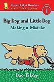 Big Dog and Little Dog Making a Mistake (reader) (Green Light Reader - Level 1 (Quality))