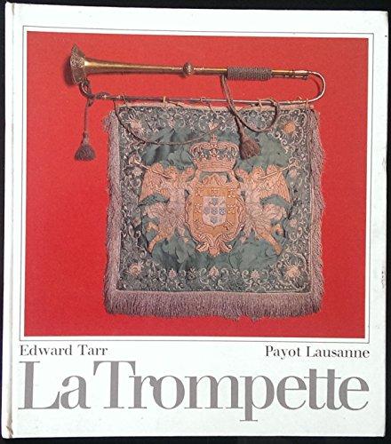 La Trompette : Son histoire de l'Antiquité à nos jours