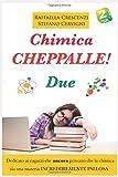 Chimica. Cheppalle! Due.: Mica penserete ancora che studiare la chimica sia palloso?