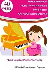 Music Lessons Planner for Girls: 40 Weeks Music Student's Organizer by Tatiana Bandurina (2013-06-05)