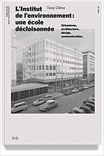 L'Institut de l'environnement : une école décloisonnée : Urbanisme, architecture, design, communication