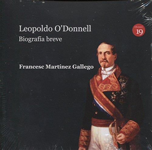 Leopoldo O`Donnell: Biografía breve por Francesc Martínez Gallego