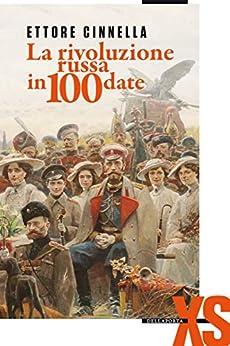 La rivoluzione russa in 100 date di [Cinnella, Ettore]