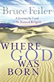 Image de Where God Was Born: A Daring Adventure Through the Bible's Greatest Stories