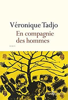 En compagnie des hommes (FICTION) (French Edition) by [Tadjo, Veronique]