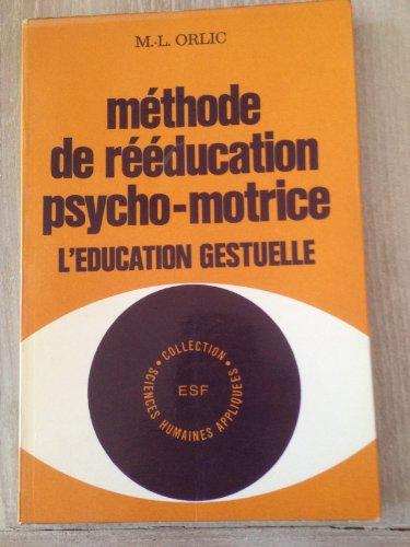 Méthode de rééducation psychomotrice - L'éducation gestuelle
