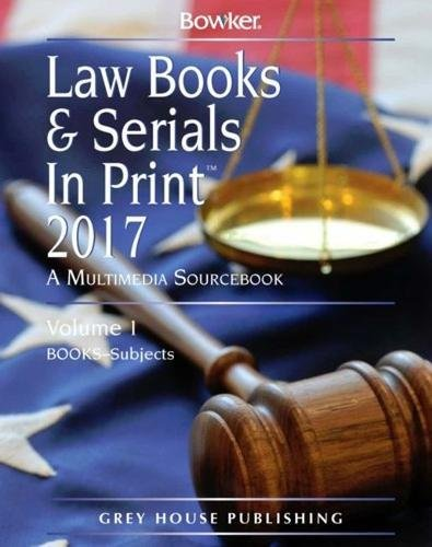 Law Books & Serials In Print 2017 (Law Books and Serials in Print)