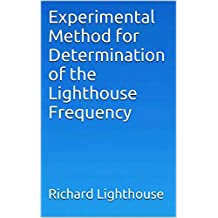 Experimental Method for Determination of the Lighthouse Frequency (English Edition)