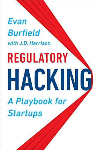Regulatory Hacking: A Playbook for Startups (English Edition)