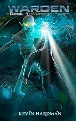Warden (Book 1: Wendigo Fever)