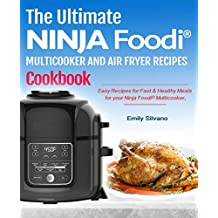 The Ultimate Ninja Foodi® Multicooker And Air Fryer Recipes Cookbook: Easy Recipes for Fast & Healthy Meals for your Ninja Foodi® Multicooker (English Edition)