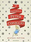 Il racconto di Peter Coniglio. Ediz. illustrata
