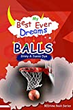 My BEST EVER Dream - BALLS!: (#12 in the BEDtime Series for Children) (BEDTime Series (My Best Ever Dreams)) (English Edition)