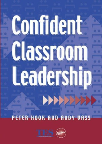 Confident Classroom Leadership by Peter Hook (2000-04-13)