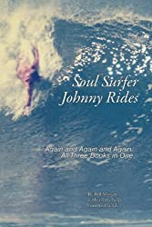 Soul Surfer Johnny Rides: Again and Again and Again: All Three Books in One by Bill Missett (2013-11-08)