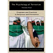 The Psychology of Terrorism: Volume IV, Programs and Practices in Response and Prevention (Psychological Dimensions to War and Peace) (2002-12-30)