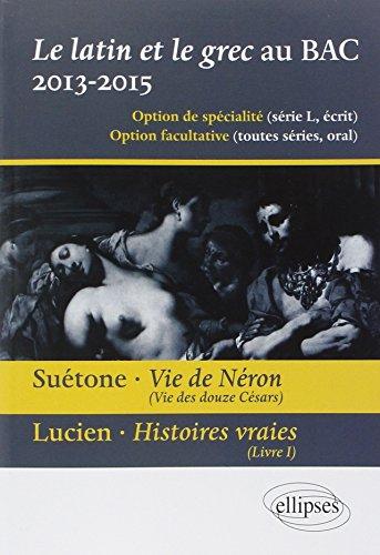 Le Latin et le Grec au Bac 2013-2015 Suetone Vie de Neron Lucien Histoires Vraies