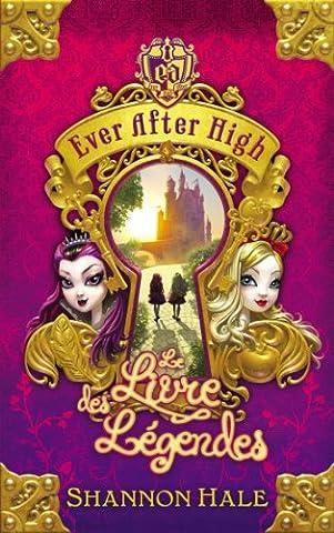 Ever After High - Tome 1 - Le Livre des légendes