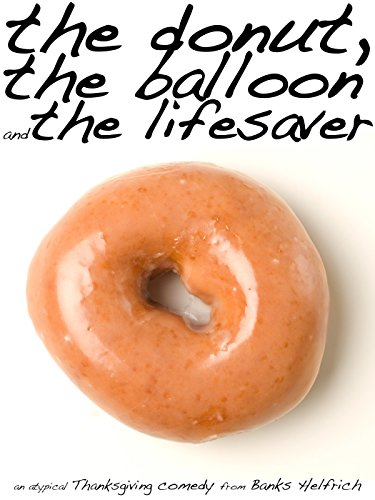 the-donut-the-balloon-and-the-lifesaver