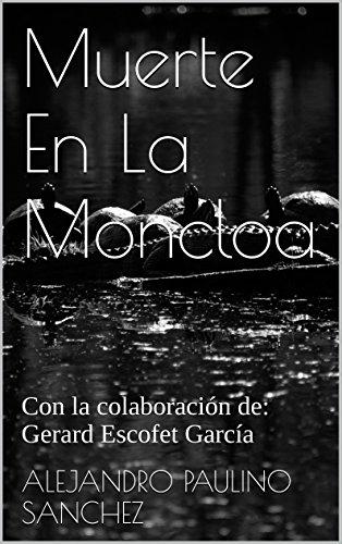 Muerte En La Moncloa: Con la colaboración de: Gerard Escofet García (Spanish Edition)