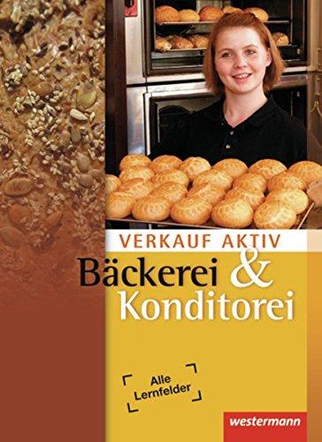 Verkauf aktiv: Verkauf in Bäckerei und Konditorei: Schülerband, 2. Auflage, 2011