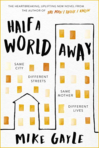 Half a World Away: The stunningly heartfelt new novel from the bestselling author of The Man I Think I Know