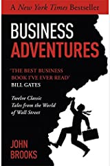 Business Adventures: Twelve Classic Tales from the World of Wall Street by John Brooks (14-May-2015) Paperback Tapa blanda