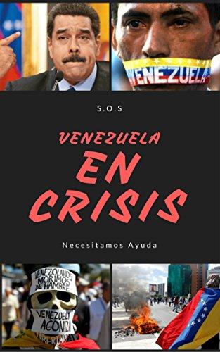 VENEZUELA EN CRISIS: NECESITAMOS AYUDA