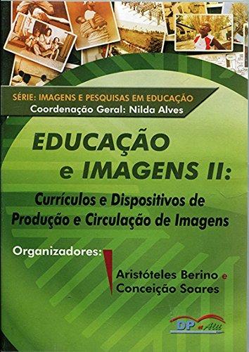 Educação e Imagens II - Currículos e Dispositivos de Produção e Circulação de Imagens - Audio Book