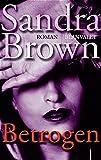 Sandra Brown: Betrogen