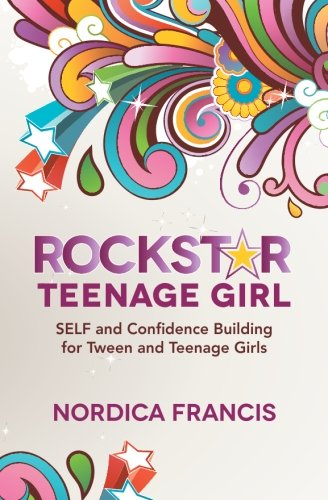 rockstar-teenage-girl-self-and-confidence-building-for-tween-and-teenage-girls-volume-1