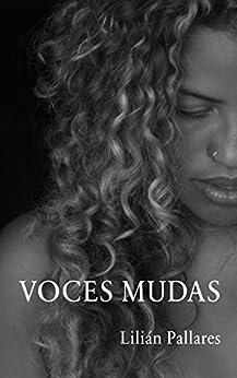 Voces Mudas (Spanish Edition) by [Pallares, Lilián]