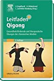 Leitfaden Qigong: Gesundheitsfördernde und therapeutische Übungen der chinesischen Medizin (2014-06-10)