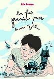 Telecharger Livres La Plus Grande Peur de Ma Vie (PDF,EPUB,MOBI) gratuits en Francaise