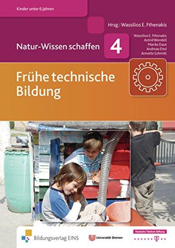Natur-Wissen schaffen Band 4: Frühe technische Bildung