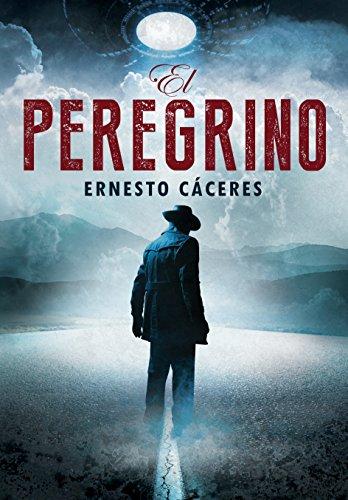 EL PEREGRINO por Ernesto Ignacio Cáceres