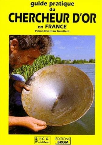 Guide pratique du chercheur d'or en France