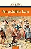 Der gestiefelte Kater: Kindermärchen in drei Akten (Große Klassiker zum kleinen Preis) - Ludwig Tieck