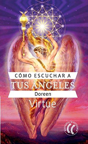 Cómo escuchar a tus ángeles (Autosuperación) eBook: Doreen Virtue, Montserrat Navarro Villar: Amazon.es: Tienda Kindle