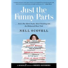 Just the Funny Parts: … And a Few Hard Truths About Sneaking into the Hollywood Boys' Club