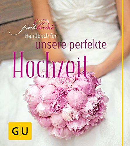 Pink Bride's Handbuch für unsere perfekte Hochzeit
