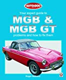 MGB and MGB GT: Your Expert Guide to MGB and MGB Problems and How to Fix Them (Auto-Doc Series)