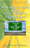 Making Money with Free Traffic Exchanges (English Edition)