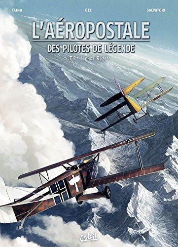 Aéropostale - Des Pilotes de légende 06 - Henri Rozès
