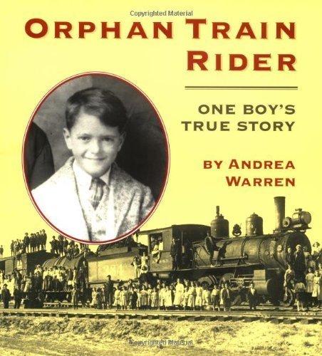 Orphan Train Rider: One Boy's True Story by Warren, Andrea (1998) Paperback
